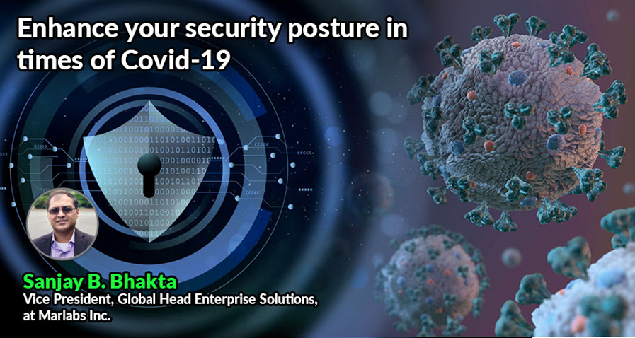 Enhance Your Security Posture In Times Of Covid-19