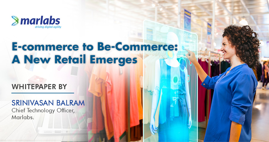 E-commerce to Be-Commerce: A New Retail Emerges