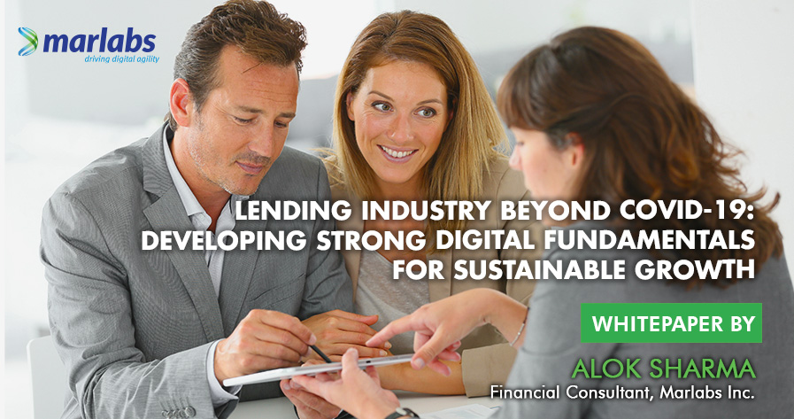 Lending Industry Beyond Covid-19: Developing Strong Digital Fundamentals for Sustainable Growth