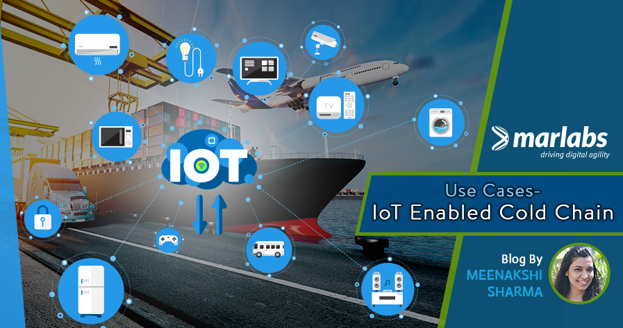 Use Cases – IoT Enabled Cold Chain