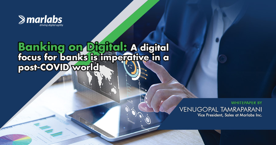 Banking on Digital: A digital focus for banks is imperative in a post-COVID world