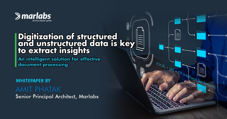 Digitization of structured and unstructured data is key to extract insights