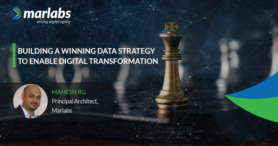 Building a Winning Data Strategy to Enable Digital Transformation